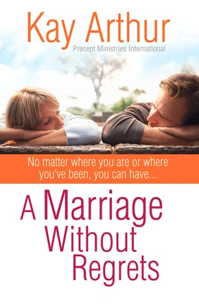 A Marriage Without Regrets: No matter where you are or where you've been, you can have... *Scratch & Dent*