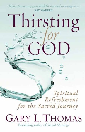 Thirsting for God: Spiritual Refreshment for the Sacred Journey *Scratch & Dent*