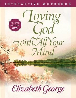 Loving God with All Your Mind Interactive Workbook