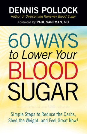 60 Ways to Lower Your Blood Sugar: Simple Steps to Reduce the Carbs, Shed the Weight, and Feel Great Now! *Scratch & Dent*