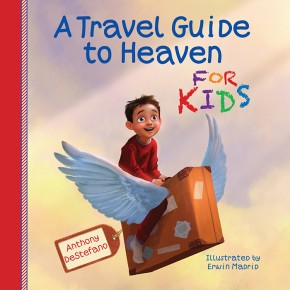 A Travel Guide to Heaven for Kids *Scratch & Dent*