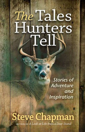 The Tales Hunters Tell: Stories of Adventure and Inspiration
