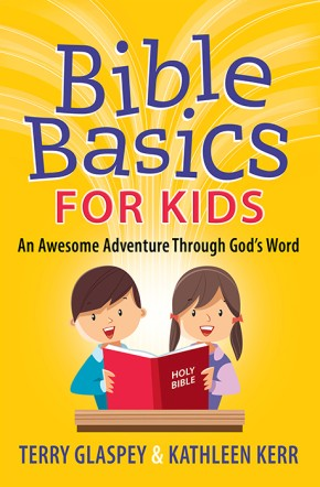 Bible Basics for Kids: An Awesome Adventure Through God's Word