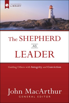 The Shepherd as Leader: Guiding Others with Integrity and Conviction (The Shepherd's Library) *Scratch & Dent*
