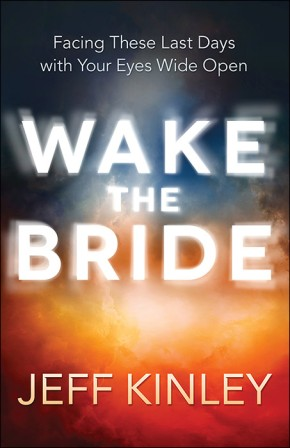 Wake the Bride: Facing These Last Days with Your Eyes Wide Open