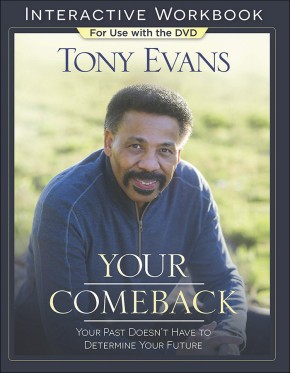 Your Comeback Interactive Workbook: Your Past Doesn't Have to Determine Your Future