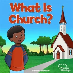 What is Church? A RoseKidz® Rhyming Book (Precious Blessings Series)