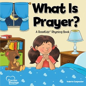 What is Prayer? A RoseKidz® Rhyming Board Book (Ages 1-3)