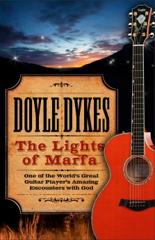 The Lights of Marfa: One of the World's Great Guitar Player's Amazing Encounters with God