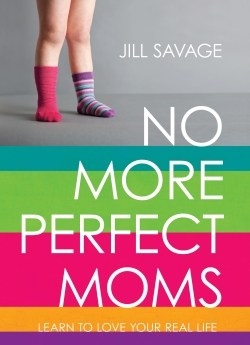 No More Perfect Moms: Learn to Love Your Real Life *Scratch & Dent*