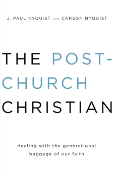 The Post-Church Christian: Dealing with the Generational Baggage of Our Faith *Scratch & Dent*