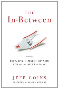 The In-Between: Embracing the Tension Between Now and the Next Big Thing *Scratch & Dent*