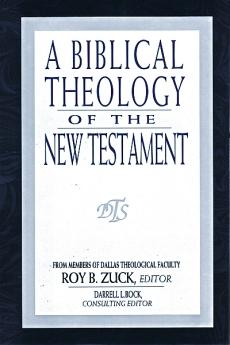 A Biblical Theology of the New Testament *Scratch & Dent*