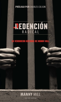 Redencion Radical: La verdadera historia de Manny Mill (Spanish Edition)