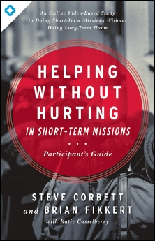 Helping Without Hurting Short Term Missions Participants Guide