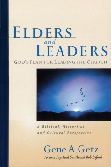 Elders and Leaders PB by Gene A. Getz