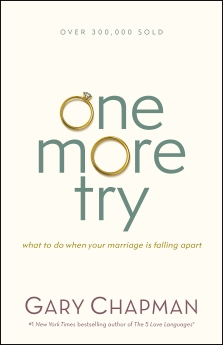 One More Try: What to Do When Your Marriage Is Falling Apart *Scratch & Dent*