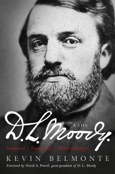 D.L. Moody - A Life: Innovator, Evangelist, World Changer *Scratch & Dent*