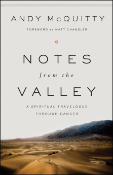 Notes from the Valley: A Spiritual Travelogue through Cancer *Scratch & Dent*