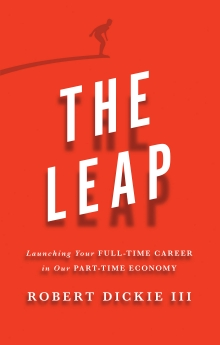 The Leap: Launching Your Full-Time Career in Our Part-Time Economy *Scratch & Dent*