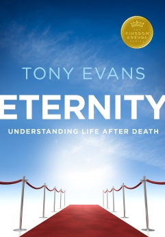 Eternity: Understanding Life After Death (Kingdom Agenda Series)