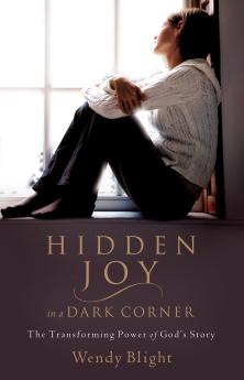 Hidden Joy in a Dark Corner: The Transforming Power of God's Story