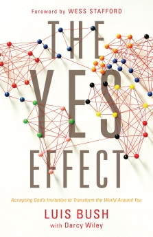 The Yes Effect: Accepting God's Invitation to Transform the World Around You