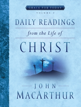 Daily Readings From the Life of Christ, Volume 2 (Grace For Today)