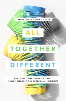 All Together Different: Upholding the Church's Unity While Honoring Our Individual Identities *Scratch & Dent*