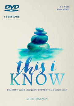 This I Know DVD: Trusting Your Unknown Future to a Known God