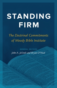Standing Firm: The Doctrinal Commitments of Moody Bible Institute *Scratch & Dent*