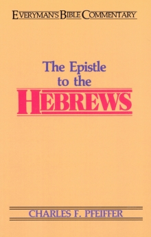 The Hebrews- Everyman's Bible Commentary (Everyman's Bible Commentaries)