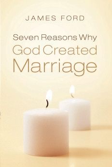 Seven Reasons Why God Created Marriage *Scratch & Dent*