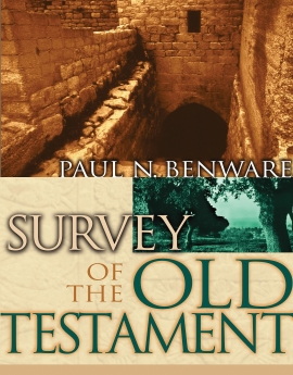Survey of the Old Testament Benware NEW