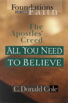 All You Need to Believe: The Apostles' Creed (Foundations of the Faith) *Scratch & Dent*