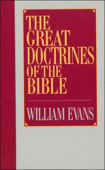 Great Doctrines of the Bible by William Evans *Scratch & Dent*