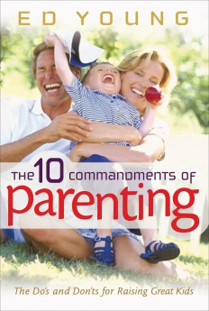The Ten Commandments of Parenting by H. Edwin Young