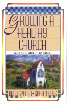 Growing A Healthy Church: (Complete with Study Guide)
