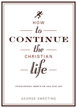 How to Continue the Christian Life: Following Jesus in All You Do (How to the Christian Life) *Scratch & Dent*