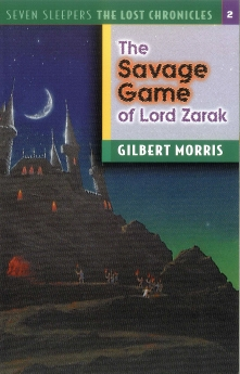 The Savage Game of Lord Zarak (Seven Sleepers: The Lost Chronicles #2)