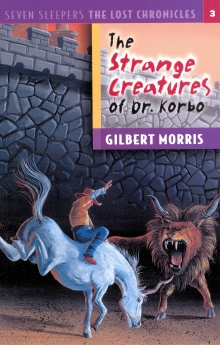 The Strange Creatures of Dr. Korbo (Seven Sleepers: The Lost Chronicles #3)