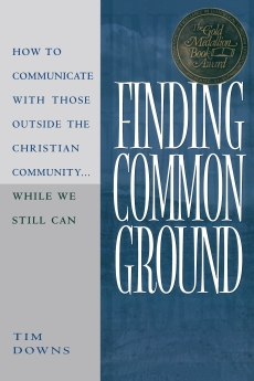 Finding Common Ground: How to Communicate with those Outside the Christian Community...While We  Still Can. *Scratch & Dent*