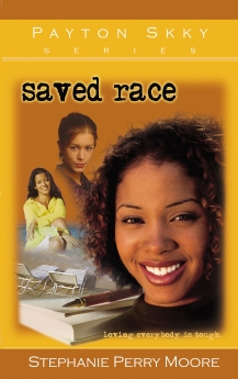 Saved Race (Payton Skky Series) by Stephanie Perry Moore