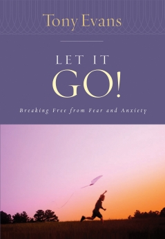 Let it Go!: Breaking Free From Fear and Anxiety (Tony Evans Speaks Out Booklet Series) *Scratch & Dent*