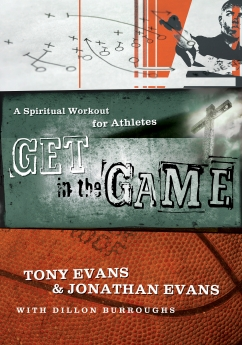 Get in the Game PB by Tony Evans; Jonathan Evans; Dillon Burroughs