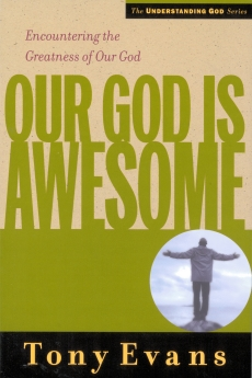 Our God is Awesome: Encountering the Greatness of Our God (Understanding God Series)