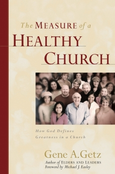 The Measure of a Healthy Church: How God Defines Greatness in a Church by Gene Getz