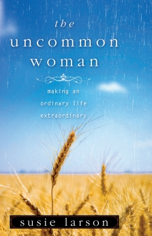 The Uncommon Woman PB by Susie Larson