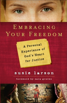 Embracing Your Freedom: A Personal Experience of God's Heart for Justice