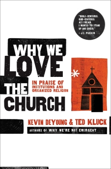 Why We Love the Church: In Praise of Institutions and Organized Religion *Scratch & Dent*